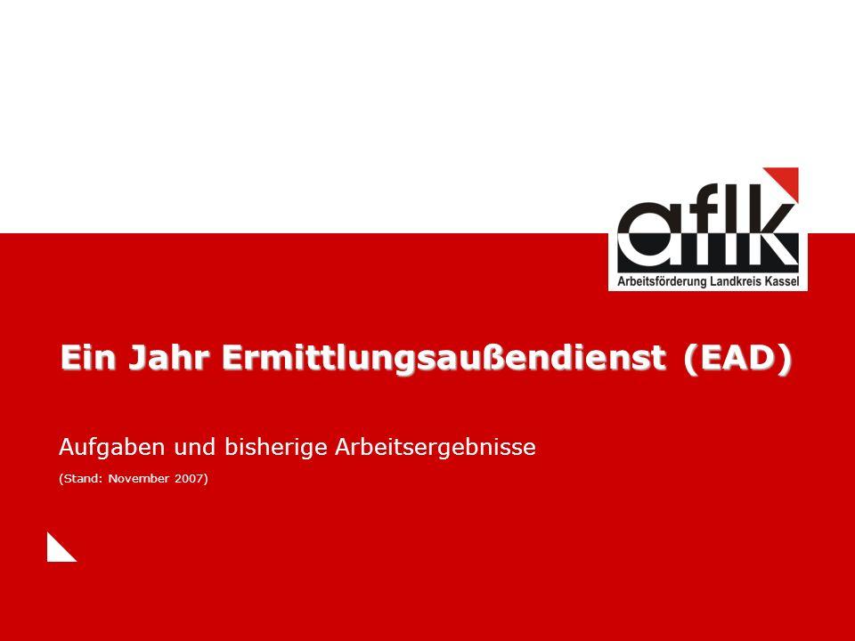 Vorstellung Ermittlungsaußendienst (EAD) 2 Aufgaben des EAD  Allgemeine Beratung, in Ausnahmefällen auch Antragsaufnahme  Prüfung der Notwendigkeit und des Umfangs einmaliger Beihilfen nach § 23 Abs.