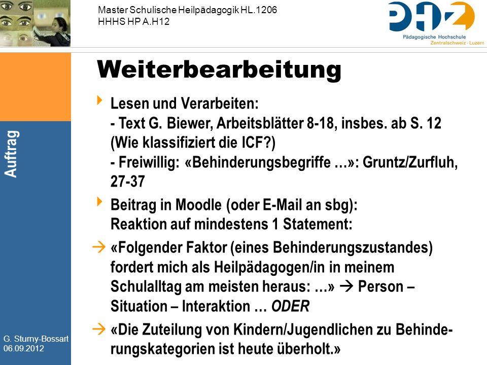 G. Sturny-Bossart 06.09.2012 Master Schulische Heilpädagogik HL.1206 HHHS HP A.H12  Lesen und Verarbeiten: - Text G. Biewer, Arbeitsblätter 8-18, ins