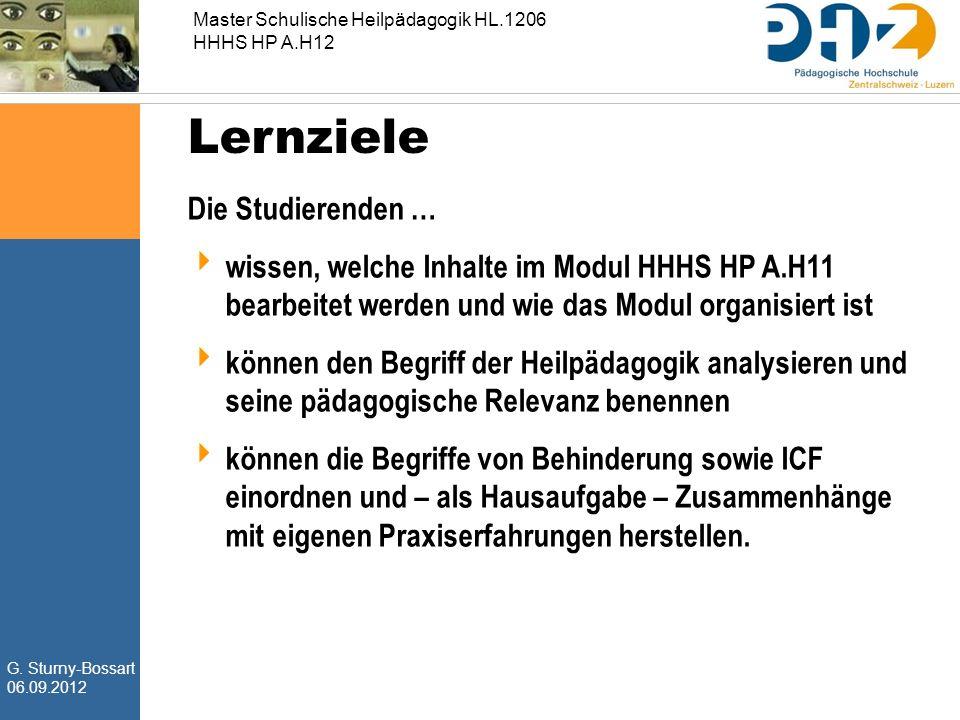 G. Sturny-Bossart 06.09.2012 Master Schulische Heilpädagogik HL.1206 HHHS HP A.H12 Lernziele Die Studierenden …  wissen, welche Inhalte im Modul HHHS