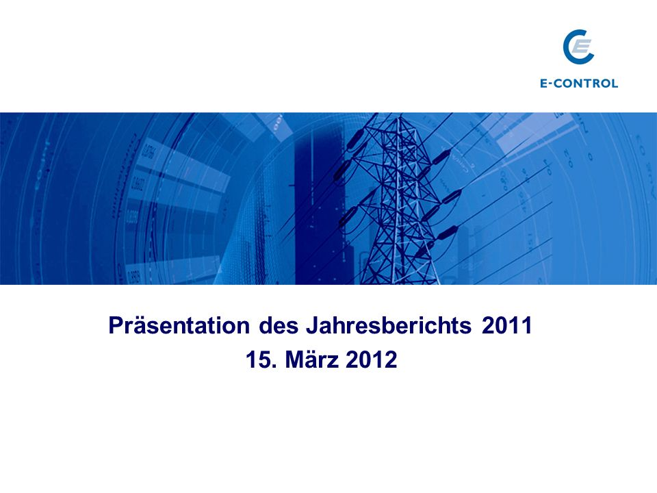 Präsentation des Jahresberichts 2011 15. März 2012