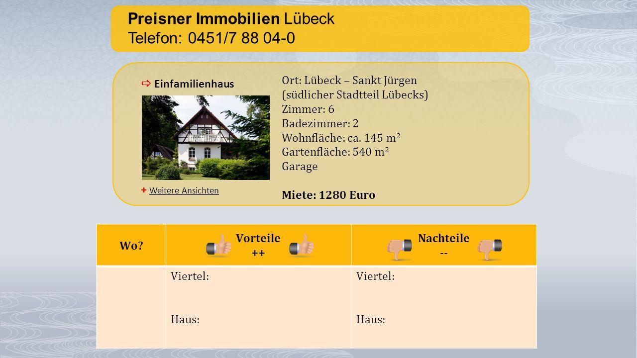 Preisner Immobilien Lübeck Telefon: 0451/7 88 04-0 + Weitere Ansichten  Einfamilienhaus Ort: Lübeck – Sankt Jürgen (südlicher Stadtteil Lübecks) Zimm
