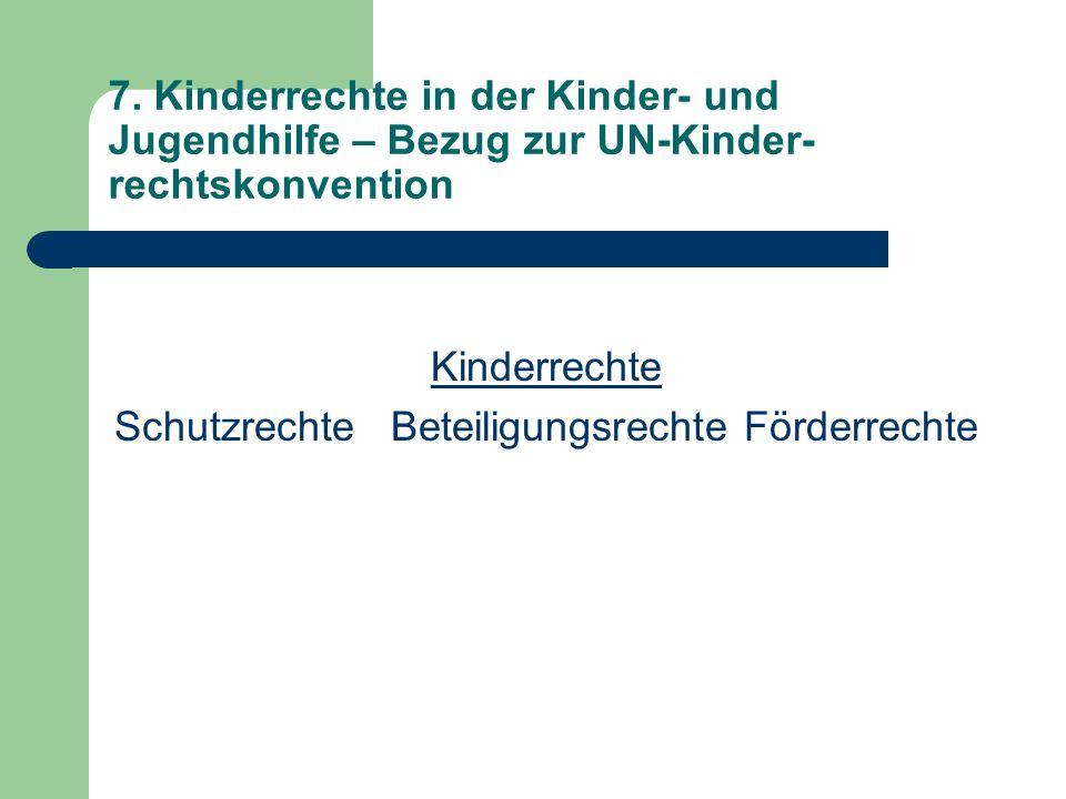 Schutzrecht...das zentrale Ziel, die Rechte von Kindern und Jugendlichen auf kind- und jugendgerechte Erziehung und gesunde Entwicklung sicher zustellen (HANSBAUER u.a.