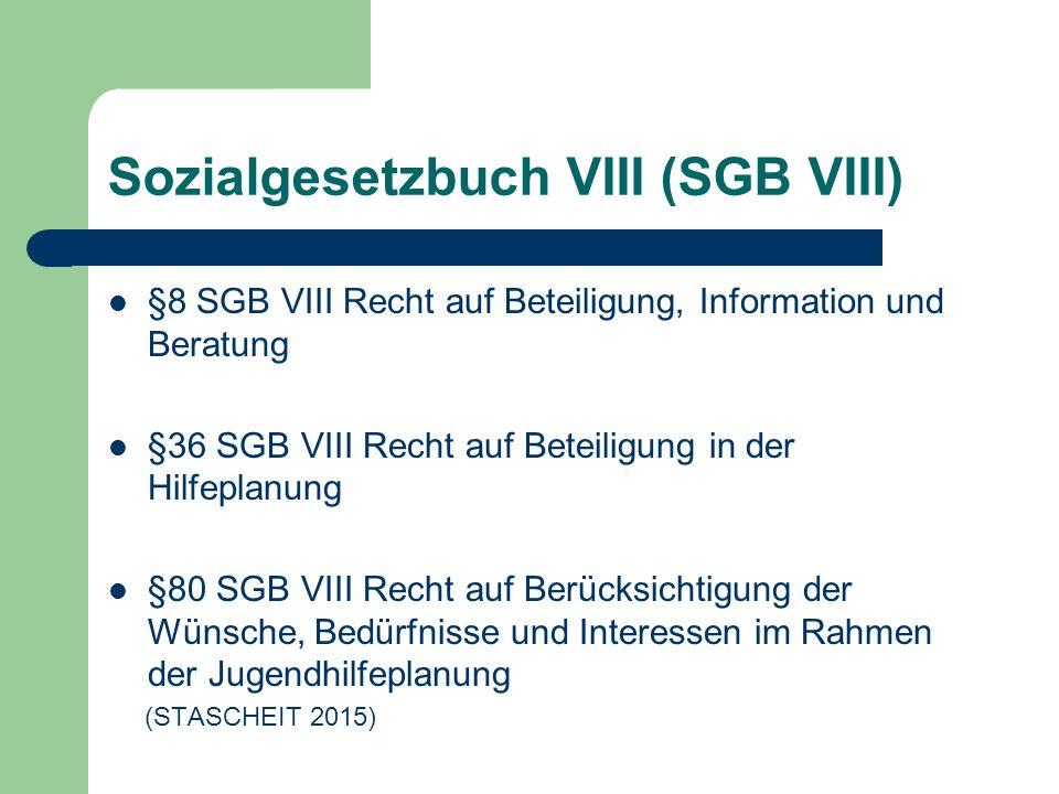 Sozialgesetzbuch VIII (SGB VIII) §8 SGB VIII Recht auf Beteiligung, Information und Beratung §36 SGB VIII Recht auf Beteiligung in der Hilfeplanung §8