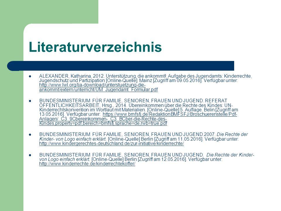 Literaturverzeichnis ALEXANDER, Katharina, 2012. Unterstützung, die ankommt!: Aufgabe des Jugendamts: Kinderrechte, Jugendschutz und Partizipation [On