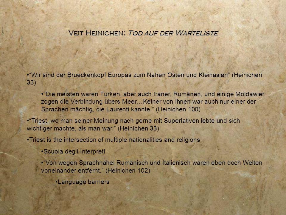 Veit Heinichen: Tod auf der Warteliste Wir sind der Brueckenkopf Europas zum Nahen Osten und Kleinasien (Heinichen 33) Die meisten waren Türken, aber auch Iraner, Rumänen, und einige Moldawier zogen die Verbindung übers Meer…Keiner von ihnen war auch nur einer der Sprachen mächtig, die Laurenti kannte. (Heinichen 100) Triest, wo man seiner Meinung nach gerne mit Superlativen lebte und sich wichtiger machte, als man war. (Heinichen 33) Triest is the intersection of multiple nationalities and religions Scuola degli Interpreti Von wegen Sprachnähel Rumänisch und Italienisch waren eben doch Welten voneinander entfernt. (Heinichen 102) Language barriers