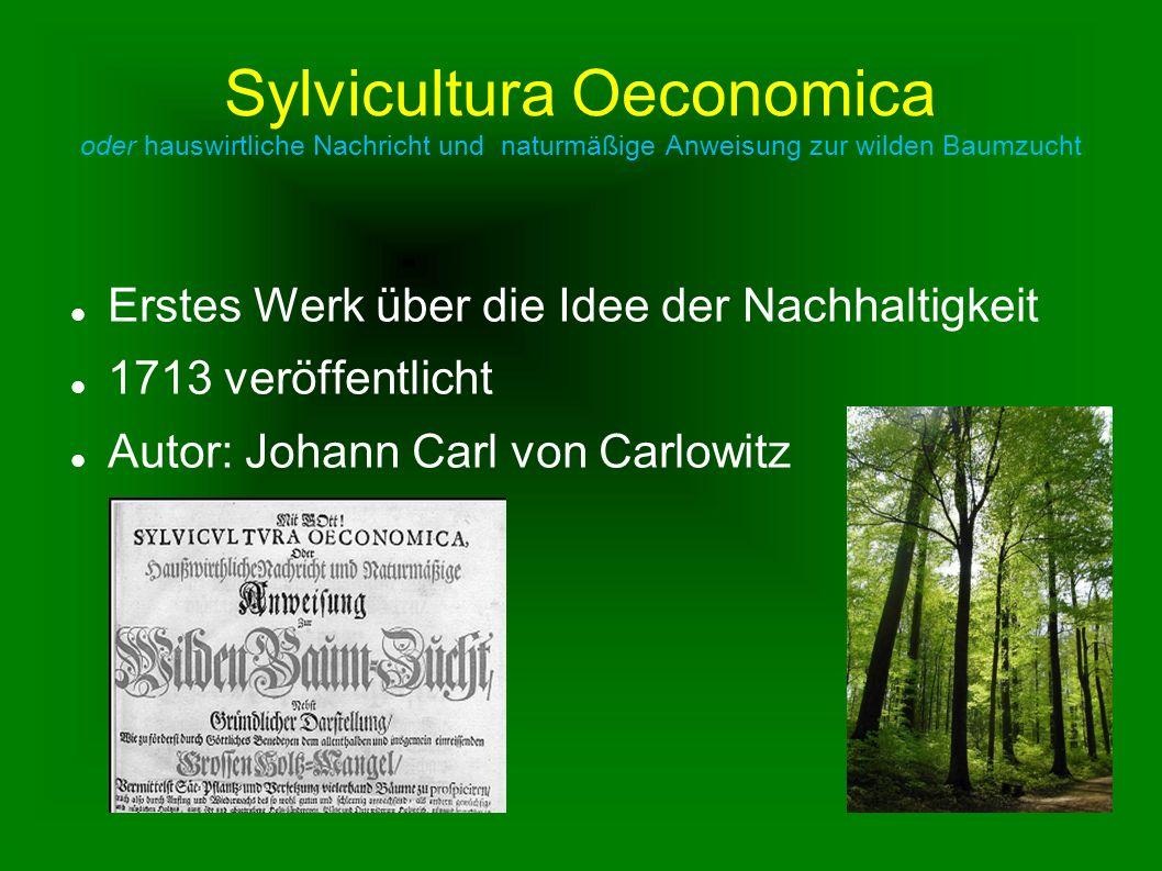 Sylvicultura Oeconomica oder hauswirtliche Nachricht und naturmäßige Anweisung zur wilden Baumzucht Erstes Werk über die Idee der Nachhaltigkeit 1713