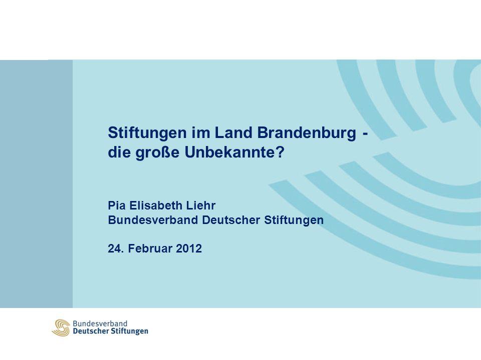 Stiftungen im Land Brandenburg - die große Unbekannte.
