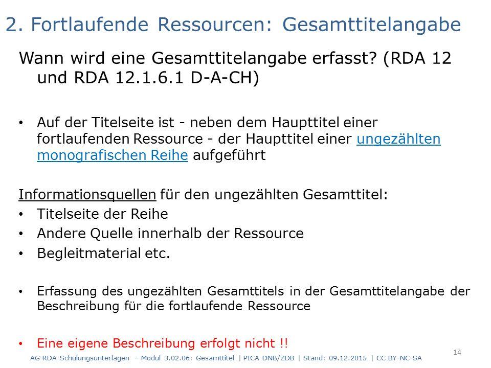 2. Fortlaufende Ressourcen: Gesamttitelangabe Wann wird eine Gesamttitelangabe erfasst? (RDA 12 und RDA 12.1.6.1 D-A-CH) Auf der Titelseite ist - nebe