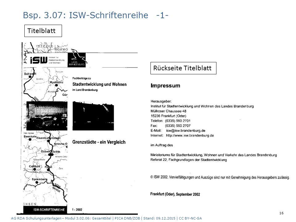 Bsp. 3.07: ISW-Schriftenreihe -1- Rückseite Titelblatt Titelblatt AG RDA Schulungsunterlagen – Modul 3.02.06: Gesamttitel | PICA DNB/ZDB | Stand: 09.1