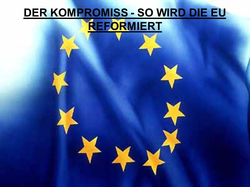Keine Hymne, keine Flagge, keine Verfassung, keine Gesetze Symbole wie Flagge und Hymne tauchen in den Verträgen nicht mehr auf Keine Verfassung, nur neue EU Grundlagenverträge Keine Gesetze, nur Richtlinien und Verordnungen