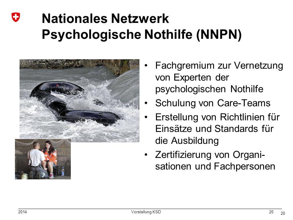 2014 Vorstellung KSD 20 Nationales Netzwerk Psychologische Nothilfe (NNPN) Fachgremium zur Vernetzung von Experten der psychologischen Nothilfe Schulung von Care-Teams Erstellung von Richtlinien für Einsätze und Standards für die Ausbildung Zertifizierung von Organi- sationen und Fachpersonen 20