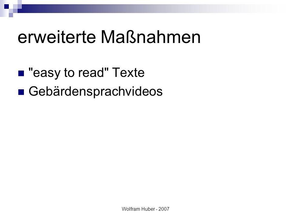 Wolfram Huber - 2007 erweiterte Maßnahmen easy to read Texte Gebärdensprachvideos