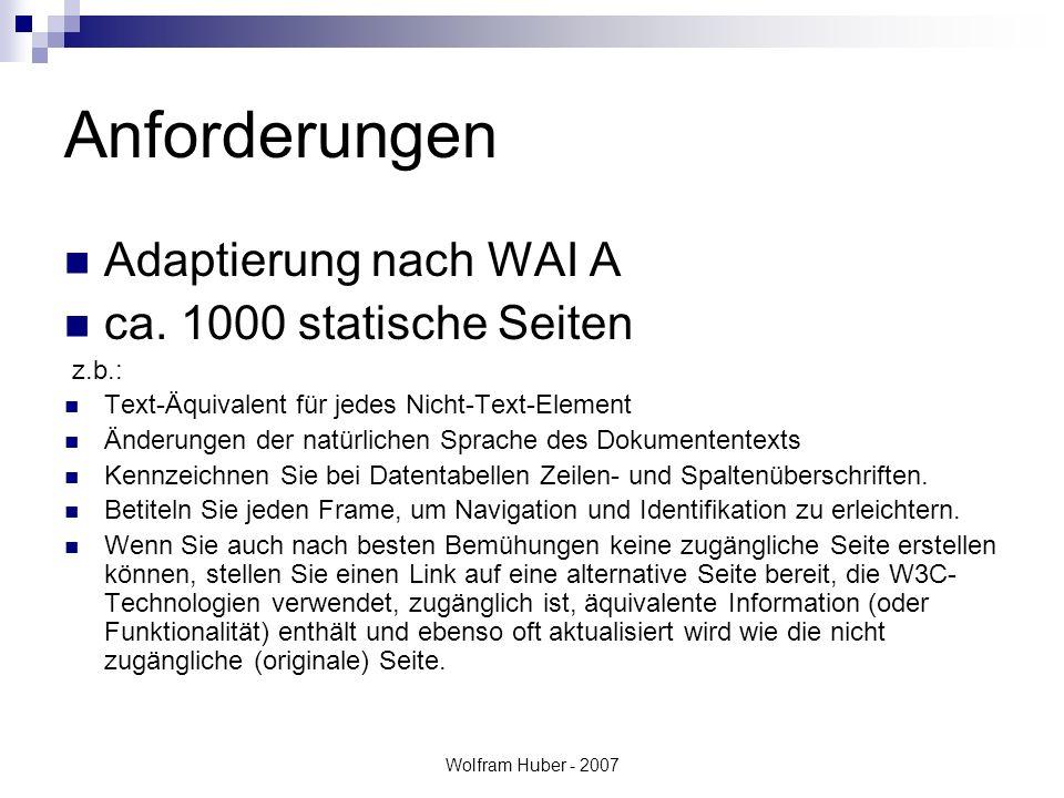 Wolfram Huber - 2007 Maßnahmen Rahmenbedingungen Redaktionelle Maßnahmen Alternativ Dokumente/Files erweiterte Maßnahmen Umsetzung der WAI Richtlinien