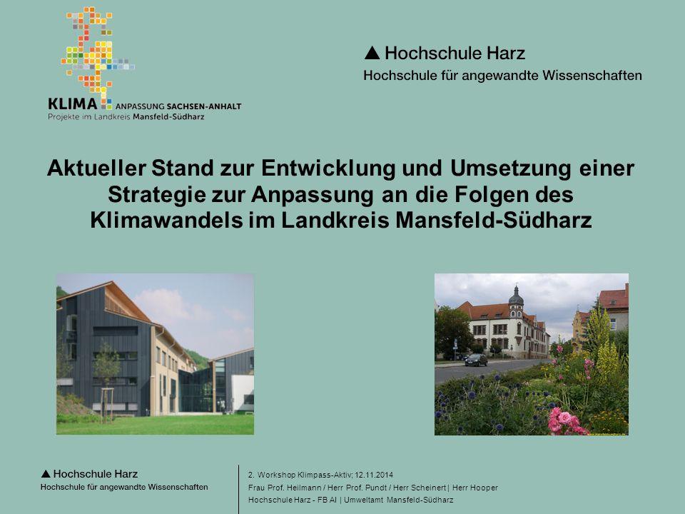 Seite 1 Hochschule Harz - FB AI | Umweltamt Mansfeld-Südharz Aktueller Stand zur Entwicklung und Umsetzung einer Strategie zur Anpassung an die Folgen des Klimawandels im Landkreis Mansfeld-Südharz 2.