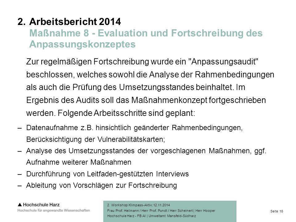 Seite 16 Hochschule Harz - FB AI | Umweltamt Mansfeld-Südharz Zur regelmäßigen Fortschreibung wurde ein Anpassungsaudit beschlossen, welches sowohl die Analyse der Rahmenbedingungen als auch die Prüfung des Umsetzungsstandes beinhaltet.
