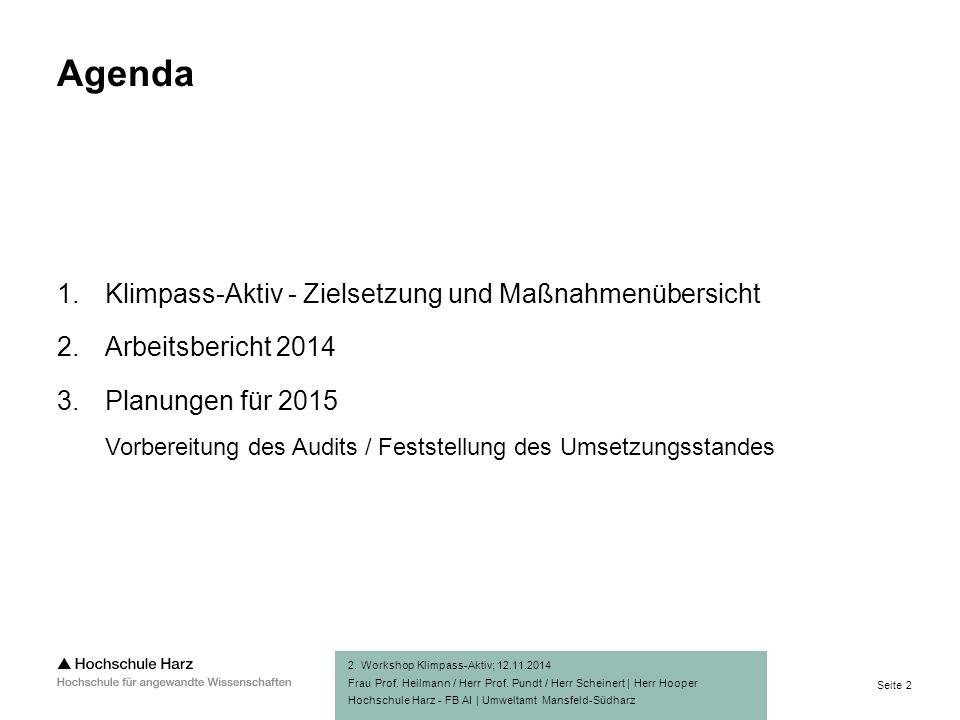 Seite 2 Hochschule Harz - FB AI | Umweltamt Mansfeld-Südharz Agenda 1.Klimpass-Aktiv - Zielsetzung und Maßnahmenübersicht 2.Arbeitsbericht 2014 3.Planungen für 2015 Vorbereitung des Audits / Feststellung des Umsetzungsstandes 2.