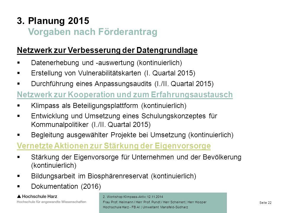Seite 22 Hochschule Harz - FB AI | Umweltamt Mansfeld-Südharz Netzwerk zur Verbesserung der Datengrundlage  Datenerhebung und -auswertung (kontinuierlich)  Erstellung von Vulnerabilitätskarten (I.