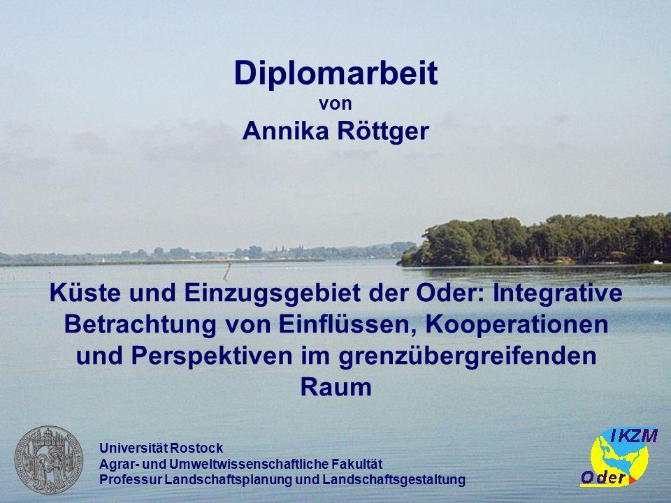 Annika Röttger, DA-Verteidigung 07.Februar 2006.ppt Küste und Einzugsgebiet der Oder: Integrative Betrachtung von Einflüssen, Kooperationen und Perspe