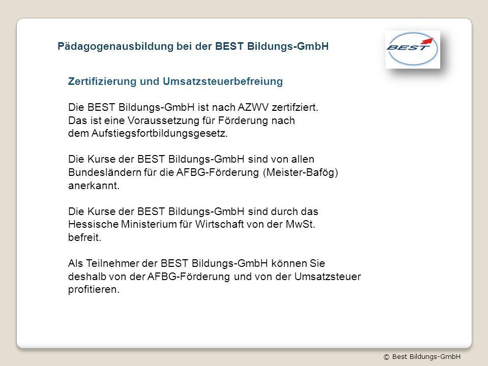 © Best Bildungs-GmbH Zertifizierung und Umsatzsteuerbefreiung Die BEST Bildungs-GmbH ist nach AZWV zertifziert.