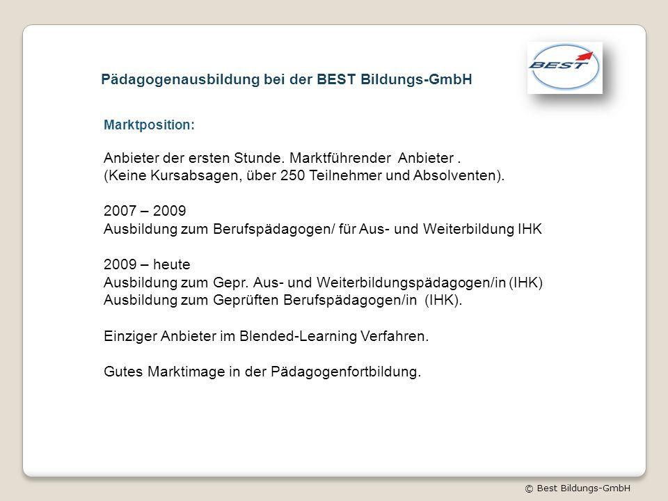 © Best Bildungs-GmbH Pädagogenausbildung bei der BEST Bildungs-GmbH Marktposition: Anbieter der ersten Stunde.