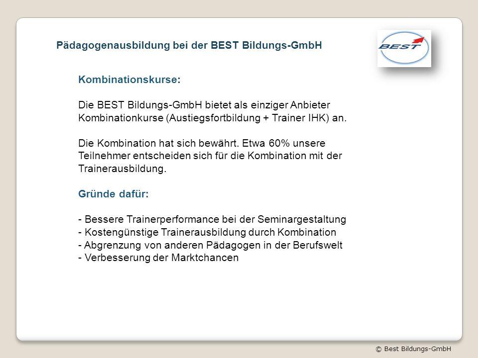 © Best Bildungs-GmbH Kombinationskurse: Die BEST Bildungs-GmbH bietet als einziger Anbieter Kombinationkurse (Austiegsfortbildung + Trainer IHK) an.