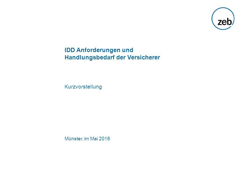 IDD Anforderungen und Handlungsbedarf der Versicherer Kurzvorstellung Münster, im Mai 2016