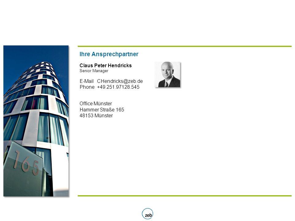 Ihre Ansprechpartner Claus Peter Hendricks Senior Manager E-MailCHendricks@zeb.de Phone+49.251.97128.545 Office Münster Hammer Straße 165 48153 Münste