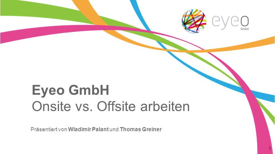 Eyeo GmbH Onsite vs. Offsite arbeiten Präsentiert von Wladimir Palant und Thomas Greiner 1