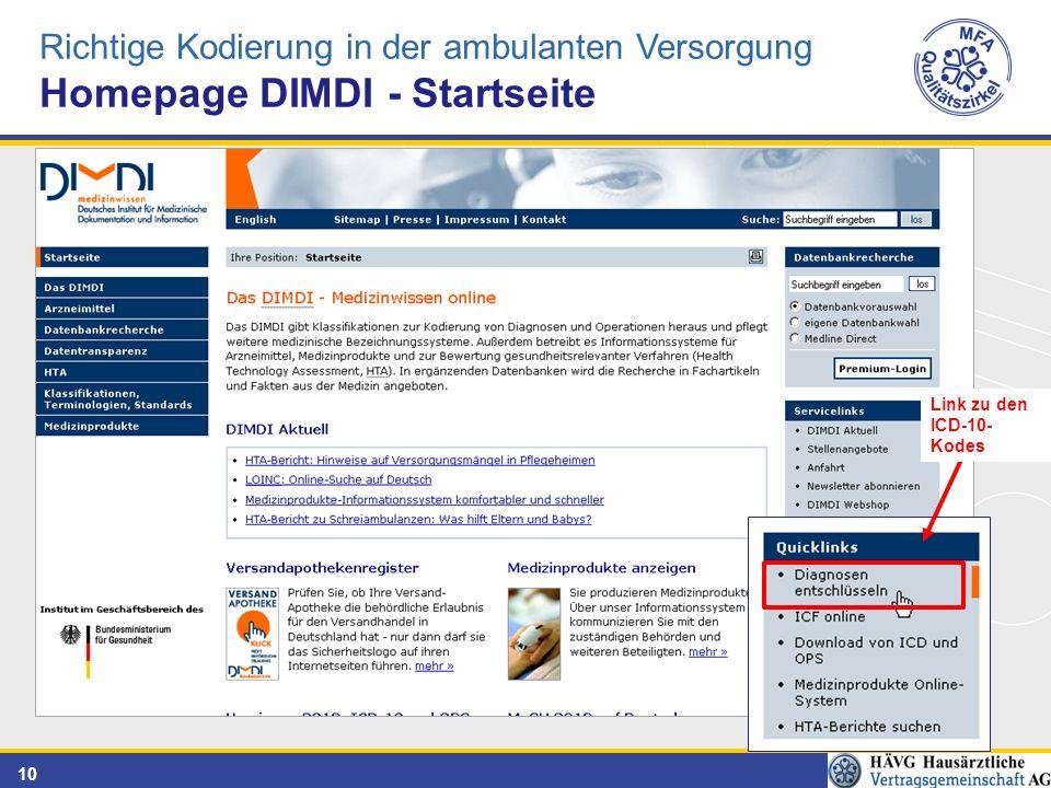 10 Richtige Kodierung in der ambulanten Versorgung Homepage DIMDI - Startseite Link zu den ICD-10- Kodes