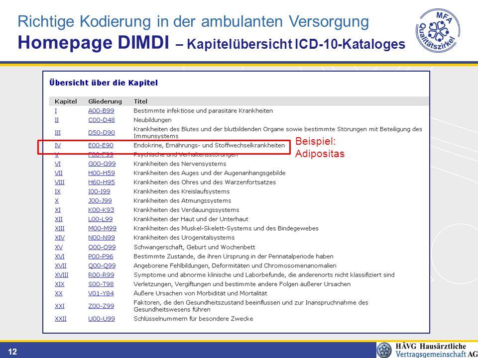 12 Richtige Kodierung in der ambulanten Versorgung Homepage DIMDI – Kapitelübersicht ICD-10-Kataloges Beispiel: Adipositas