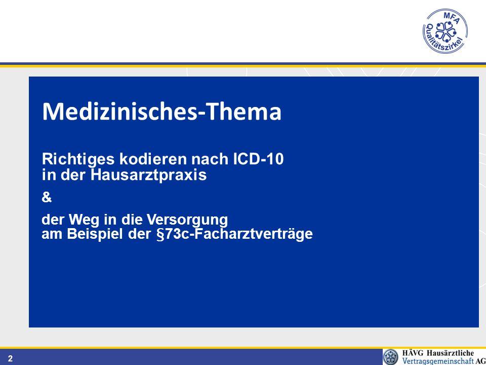 2 Medizinisches-Thema Richtiges kodieren nach ICD-10 in der Hausarztpraxis & der Weg in die Versorgung am Beispiel der §73c-Facharztverträge