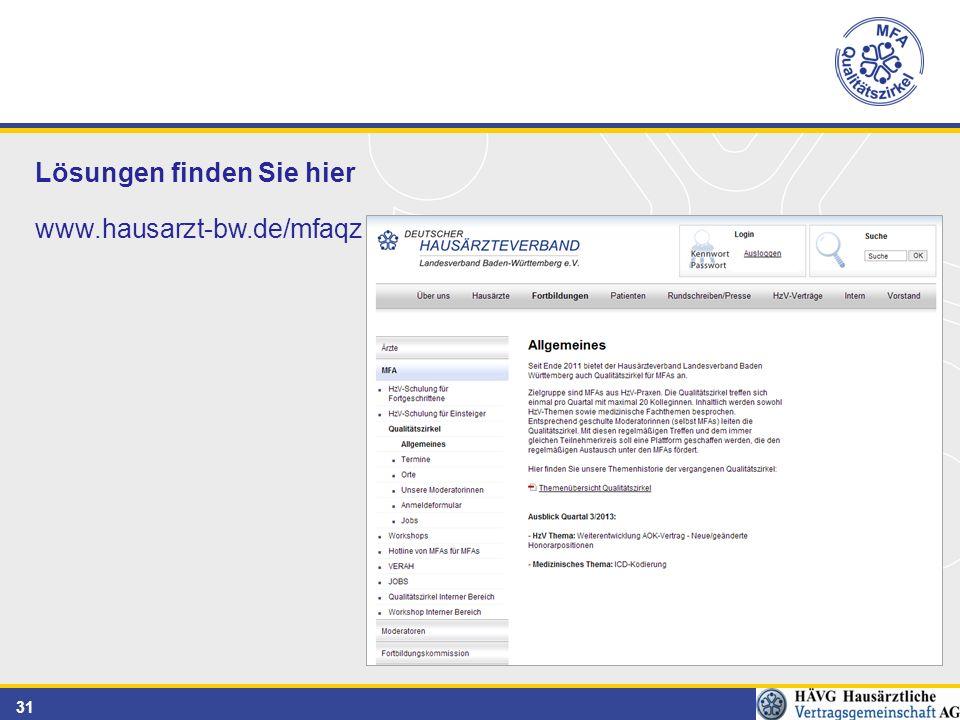 31 Lösungen finden Sie hier www.hausarzt-bw.de/mfaqz