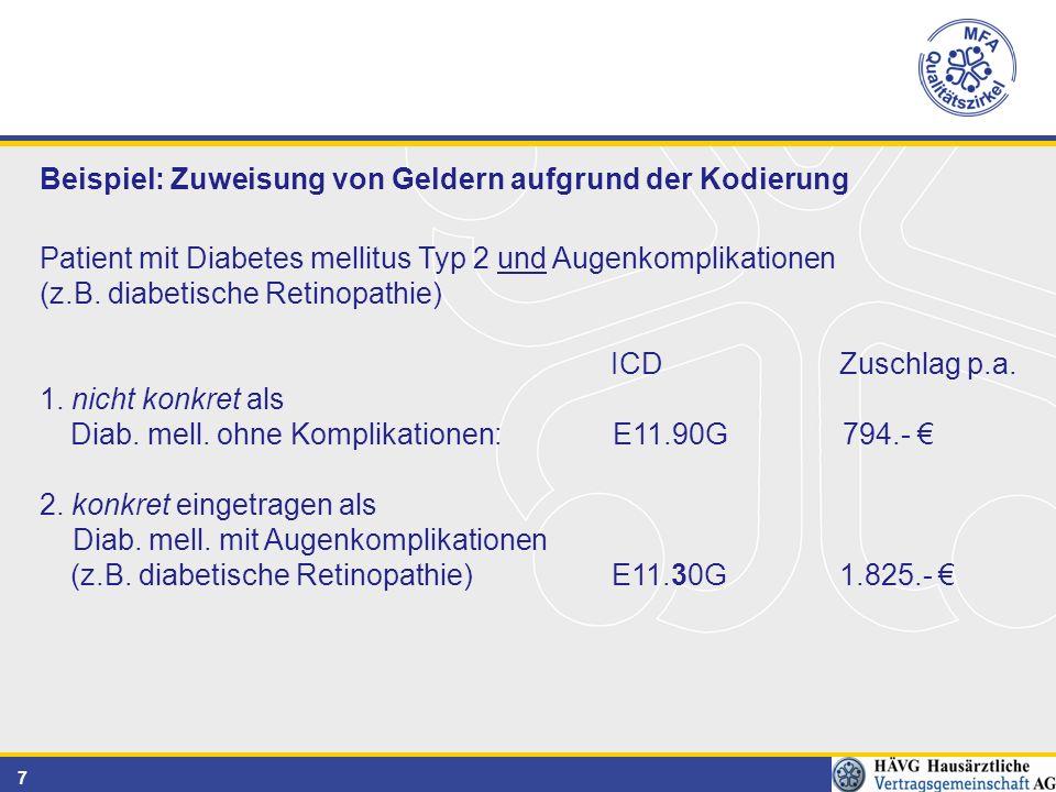 7 Beispiel: Zuweisung von Geldern aufgrund der Kodierung Patient mit Diabetes mellitus Typ 2 und Augenkomplikationen (z.B.