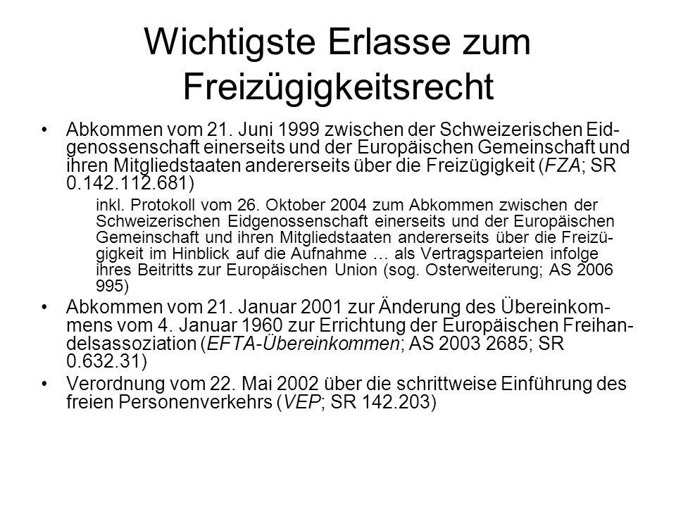 Wichtigste Erlasse zum Freizügigkeitsrecht Abkommen vom 21. Juni 1999 zwischen der Schweizerischen Eid- genossenschaft einerseits und der Europäischen