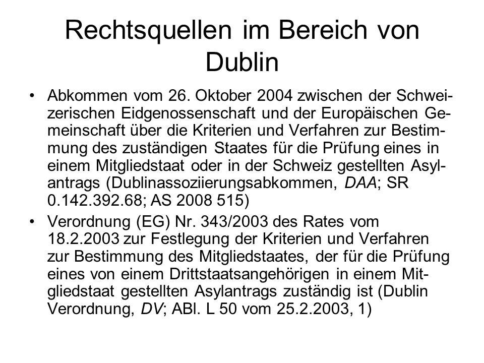 Rechtsquellen im Bereich von Dublin Abkommen vom 26. Oktober 2004 zwischen der Schwei- zerischen Eidgenossenschaft und der Europäischen Ge- meinschaft