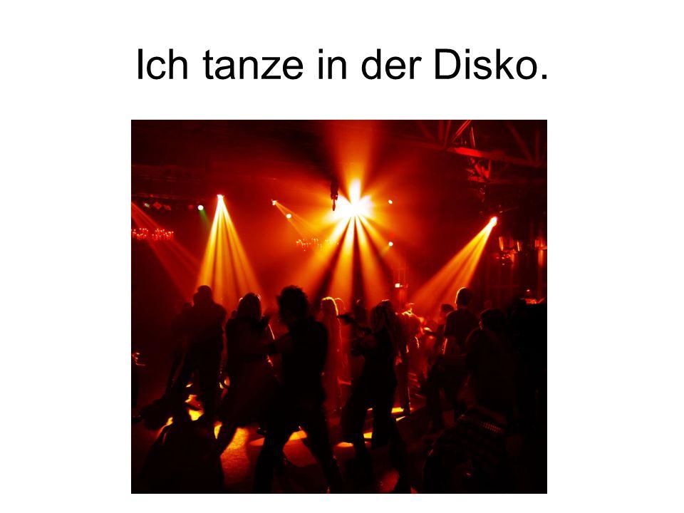 Ich tanze in der Disko.
