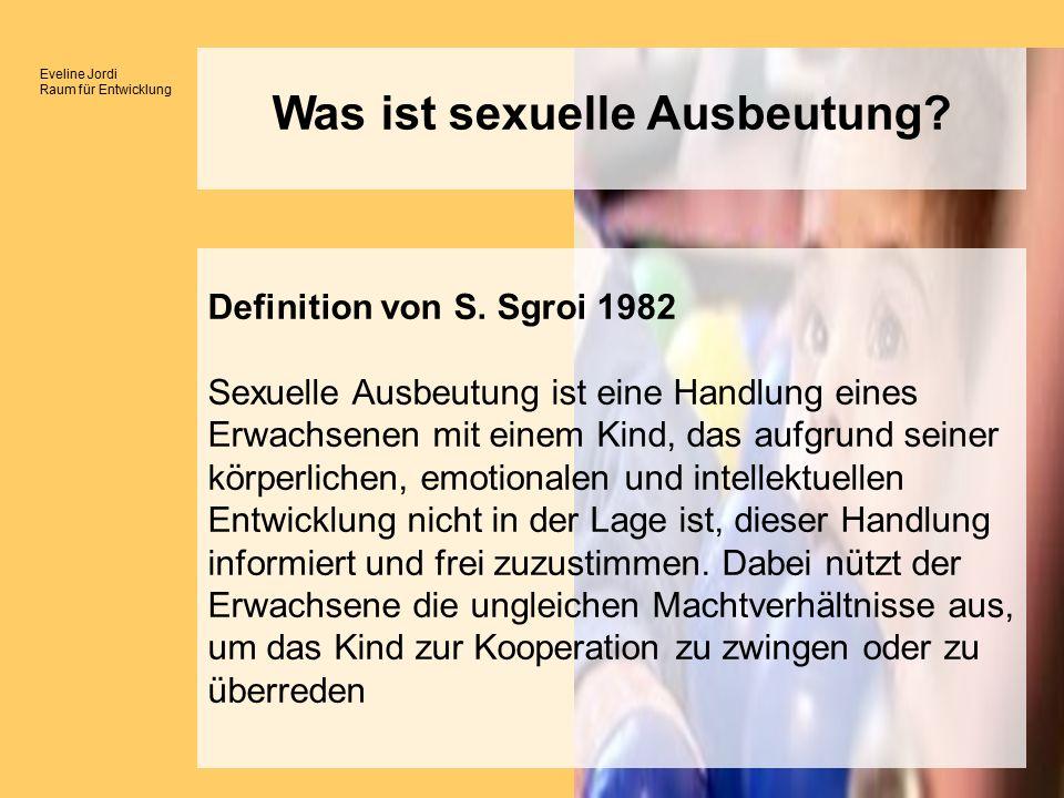 Eveline Jordi Raum für Entwicklung Was ist sexuelle Ausbeutung.
