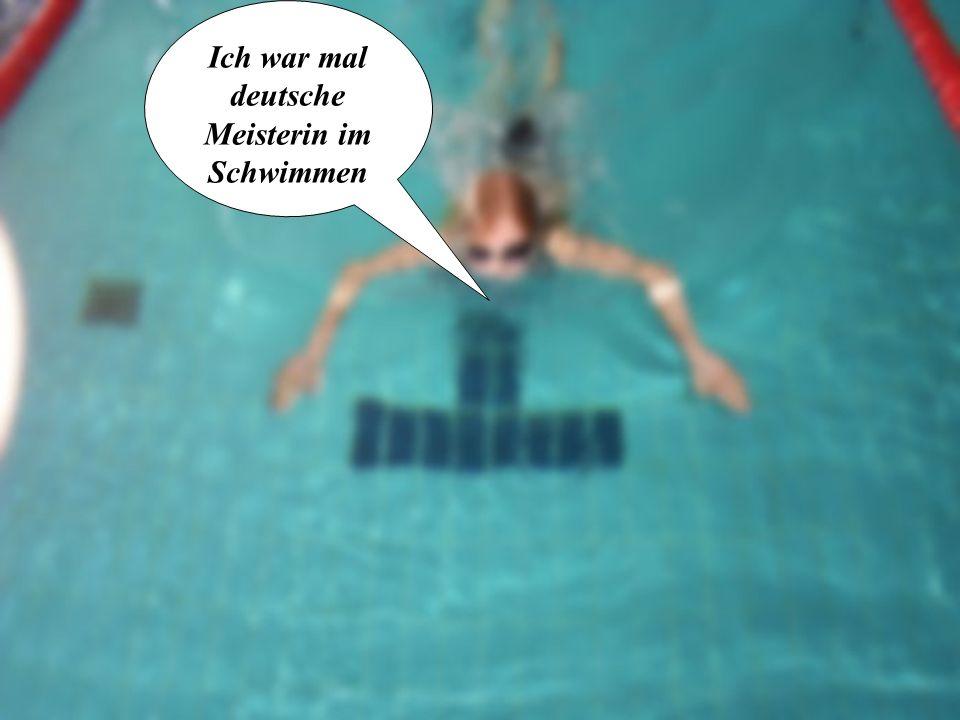 Ich war mal deutsche Meisterin im Schwimmen