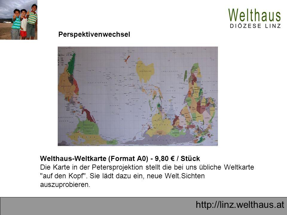http://linz.welthaus.at Perspektivenwechsel Welthaus-Weltkarte (Format A0) - 9,80 € / Stück Die Karte in der Petersprojektion stellt die bei uns übliche Weltkarte auf den Kopf .