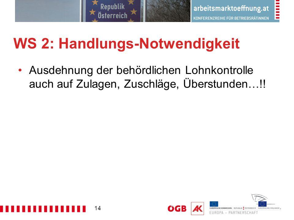14 WS 2: Handlungs-Notwendigkeit Ausdehnung der behördlichen Lohnkontrolle auch auf Zulagen, Zuschläge, Überstunden…!!
