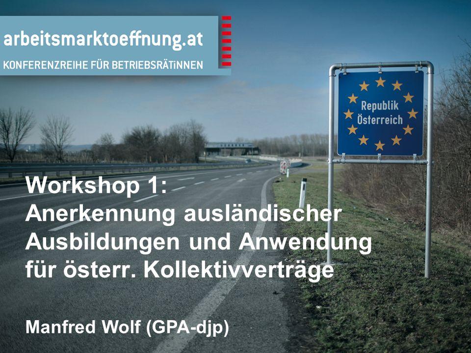 2 Workshop 1: Anerkennung ausländischer Ausbildungen und Anwendung für österr.