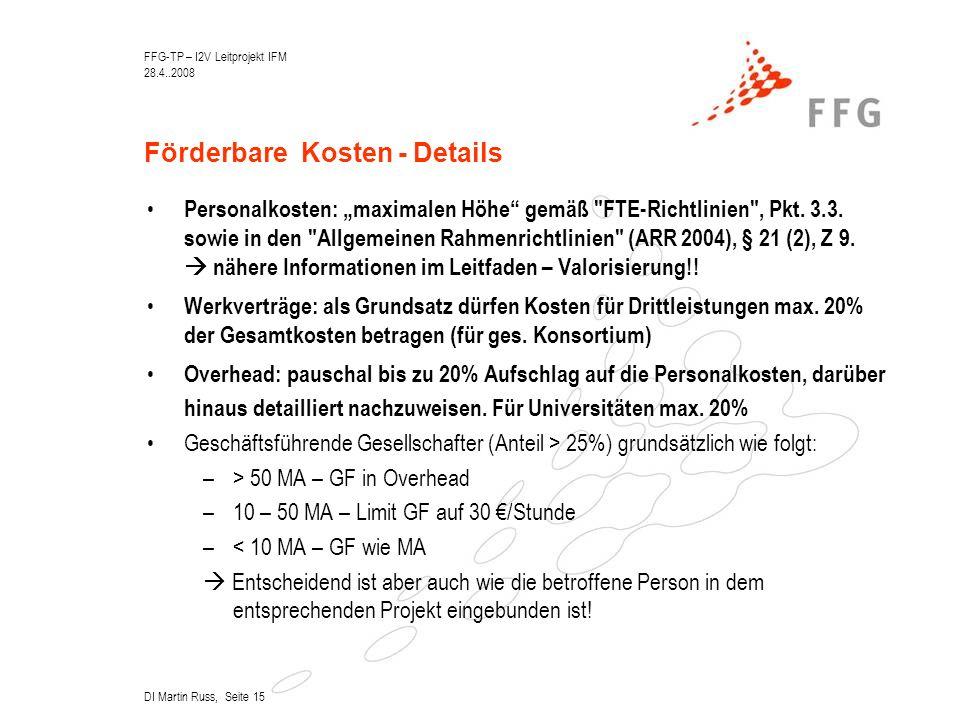 """FFG-TP – I2V Leitprojekt IFM 28.4..2008 DI Martin Russ, Seite 15 Förderbare Kosten - Details Personalkosten: """"maximalen Höhe gemäß FTE-Richtlinien , Pkt."""