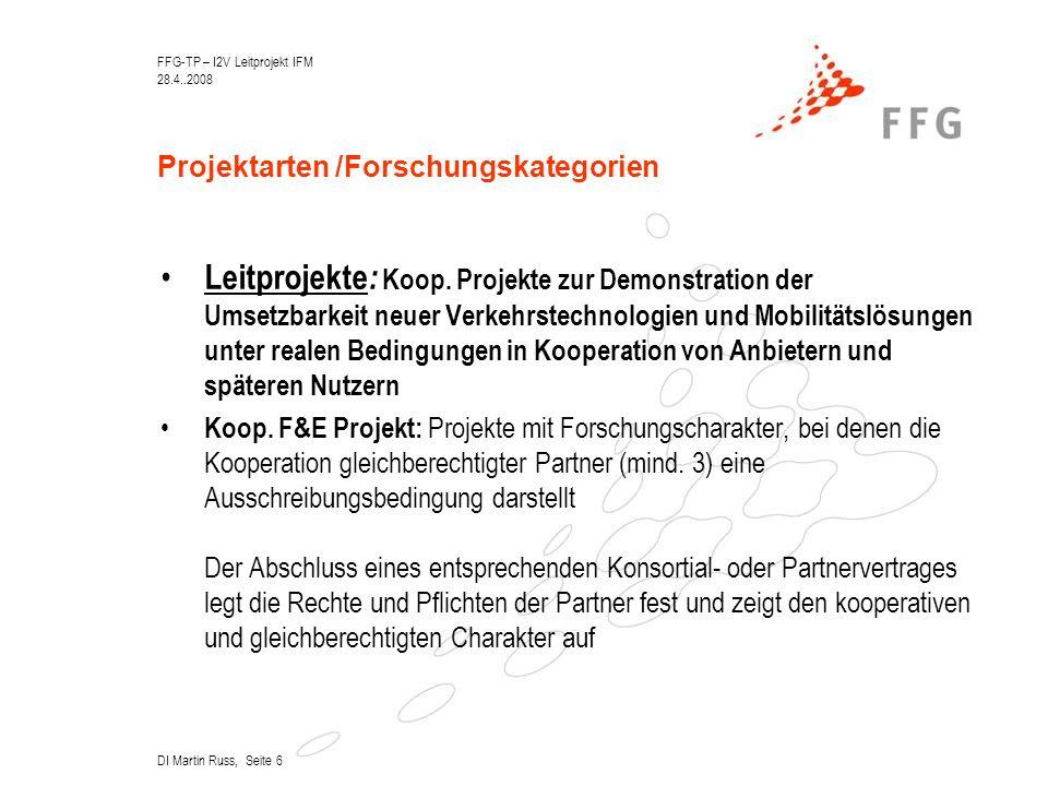 FFG-TP – I2V Leitprojekt IFM 28.4..2008 DI Martin Russ, Seite 6 Projektarten /Forschungskategorien Leitprojekte : Koop.