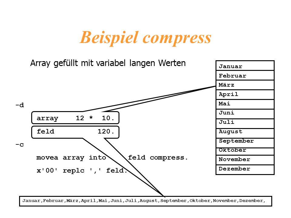Beispiel compress Januar,Februar,März,April,Mai,Juni,Juli,August,September,Oktober,November,Dezember, Array gefüllt mit variabel langen Werten -d array 12 * 10.