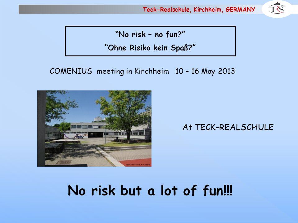 Teck-Realschule, Kirchheim, GERMANY Welcome everybody to Kirchheim Tervetuloa Benvenuto Karşılama Bienvenidos Bienvenue