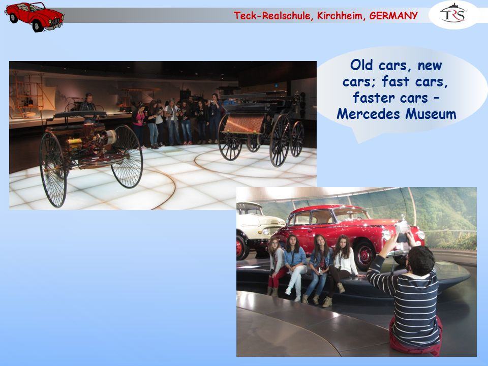 Teck-Realschule, Kirchheim, GERMANY Old cars, new cars; fast cars, faster cars – Mercedes Museum