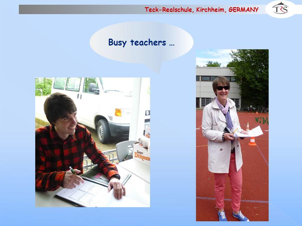 Teck-Realschule, Kirchheim, GERMANY Busy teachers …