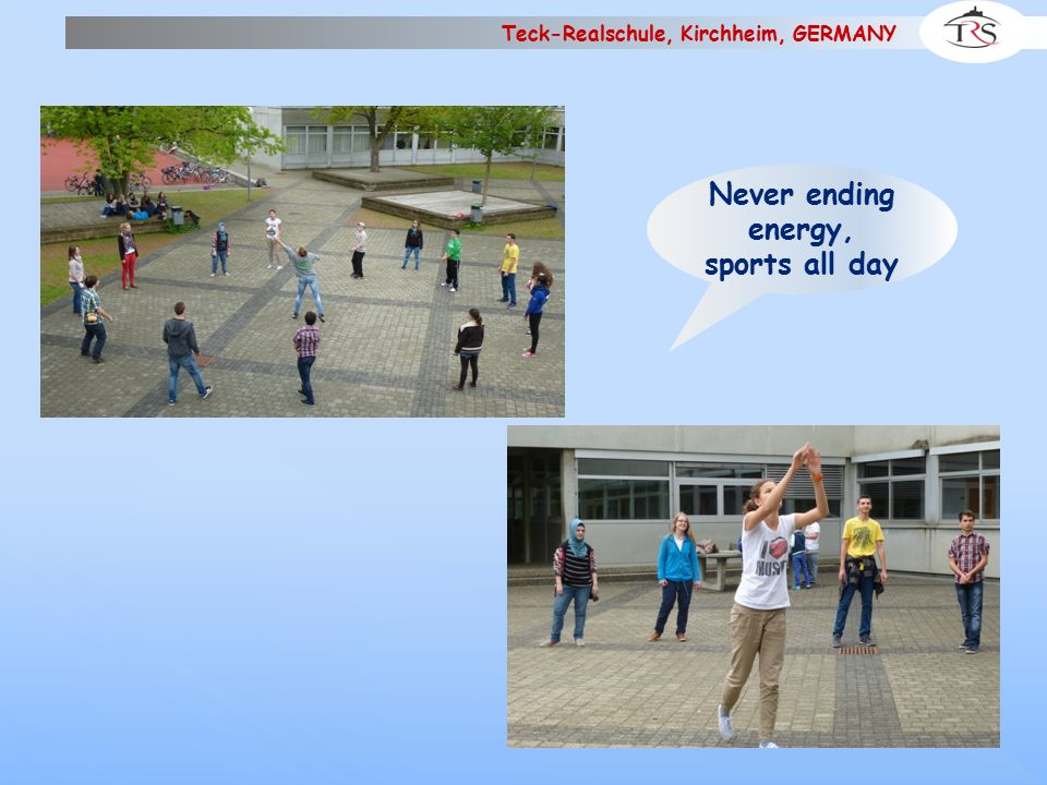 Teck-Realschule, Kirchheim, GERMANY Never ending energy, sports all day