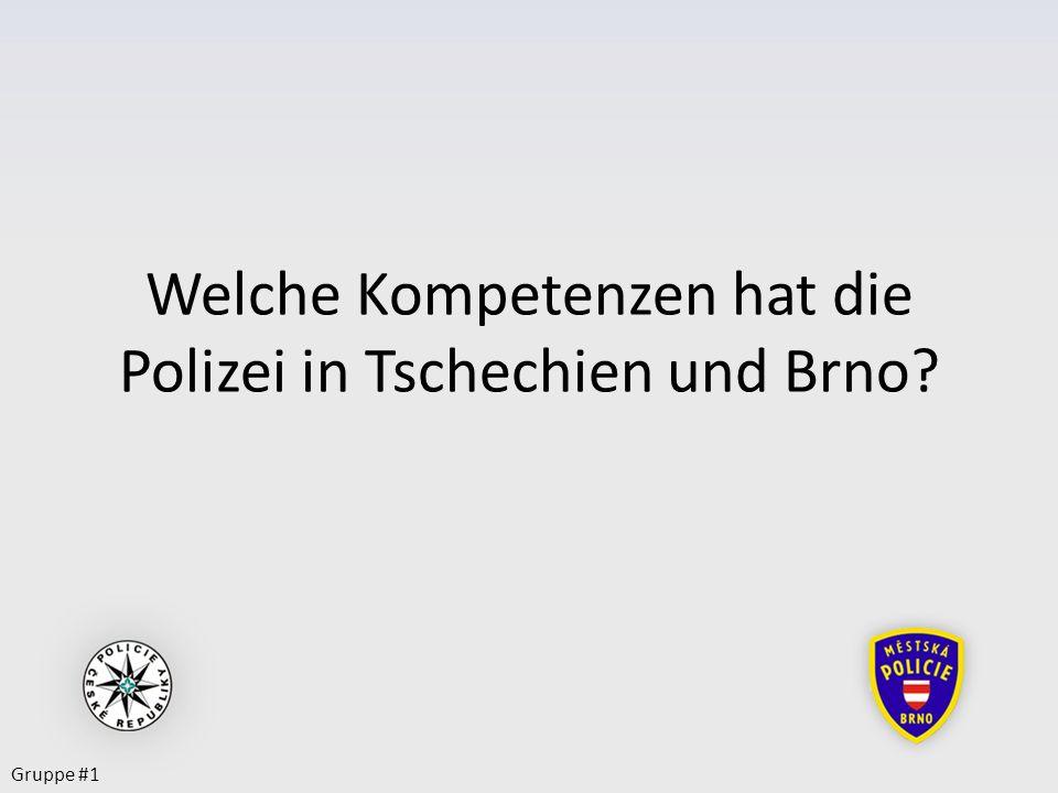 Welche Kompetenzen hat die Polizei in Tschechien und Brno? Gruppe #1
