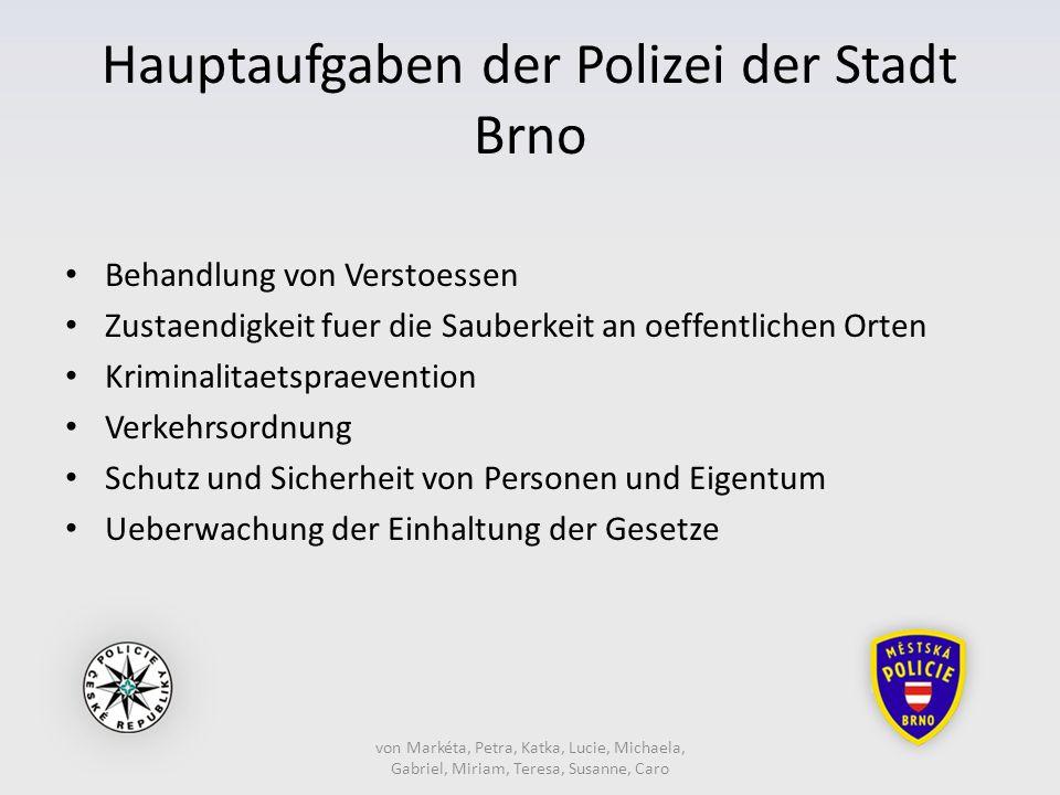 von Markéta, Petra, Katka, Lucie, Michaela, Gabriel, Miriam, Teresa, Susanne, Caro Hauptaufgaben der Polizei der Stadt Brno Behandlung von Verstoessen
